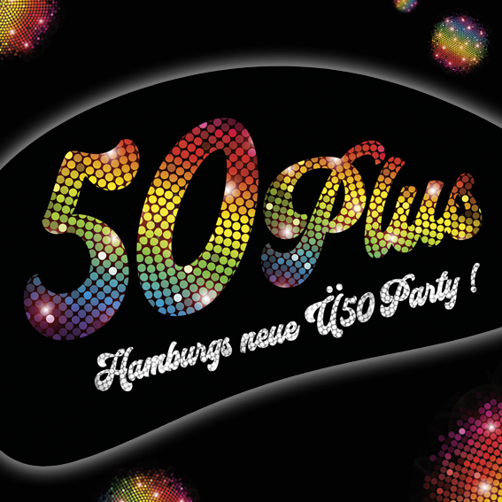 50PLUS - Hamburgs neue Ü50 Party